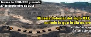 Minería Colonial del siglo XXI, no todo lo que brilla es oro