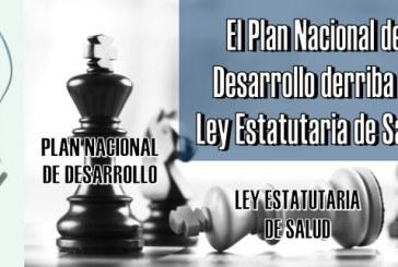 El Plan Nacional de Desarrollo derriba la Ley Estatutaria de Salud