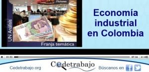 ¿Qué políticas industriales tiene actualmente el país?