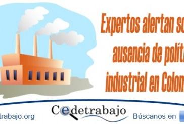 Expertos alertan sobre la ausencia de política industrial en Colombia