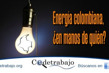 Energía colombiana, ¿en manos de quién?