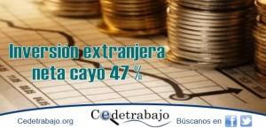 En el primer semestre la inversión extranjera neta cayó 47 %