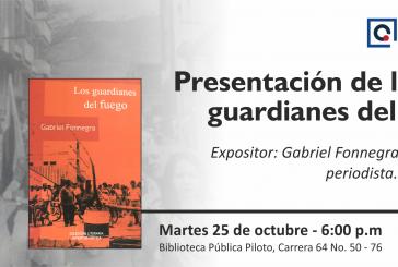 Cedetrabajo Antioquia invita a la presentación del libro: Los guardianes del fuego, del escritor Gabriel Fonnegra en la Biblioteca Pública Piloto