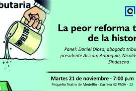 La peor reforma tributaria de la historia, será el tema de la tertulia de noviembre en Cedetrabajo Antioquia