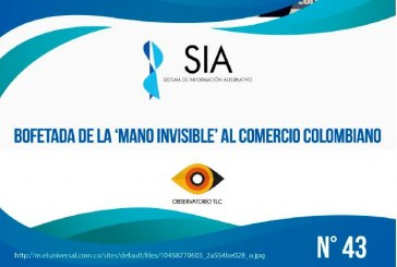 (Informe SIA #43) Bofetada de la 'mano invisible' al Comercio Colombiano