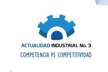 (Actualidad Industrial #3) Los retos de la competencia y de la competitividad de Colombia