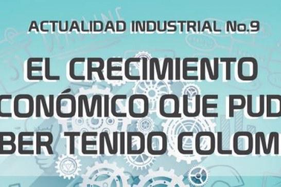 (Actualidad Industrial #9) El crecimiento económico que pudo haber tenido Colombia
