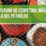 El futuro de Ecopetrol más allá del petróleo